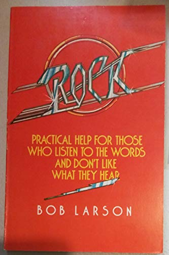 Rock, practical help for those who listen to the words and don't like what they hear (0842356851) by Bob Larson