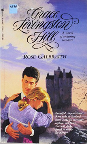 9780842357265: Rose Galbraith (Grace Livingston Hill Series)