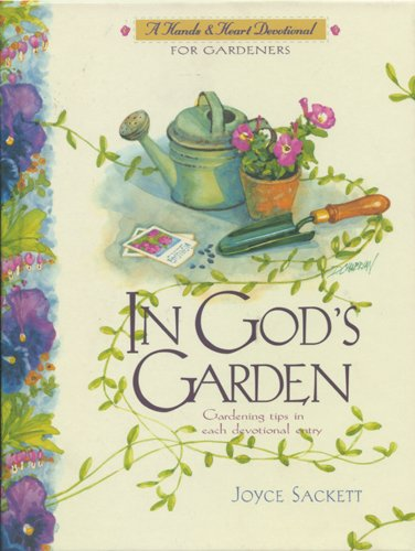 9780842358477: In God's Garden: A Devotional for Gardeners (Hands and Heart Devotional)