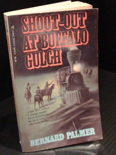 Shoot-Out at Buffalo Gulch (0842358498) by Palmer, Bernard