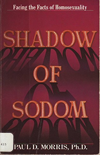 9780842358705: Shadow of Sodom: Facing the facts of homosexuality