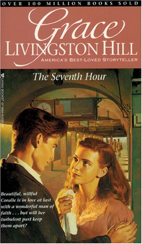 9780842358842: The Seventh Hour (Grace Livingston Hill #26)