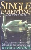 9780842358927: Single parenting: A wilderness journey