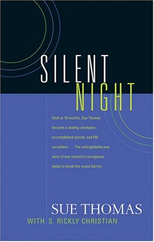 Silent Night: Sue Thomas with S. Rickly Christian