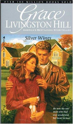 9780842359146: Silver Wings (Grace Livingston Hill #37)