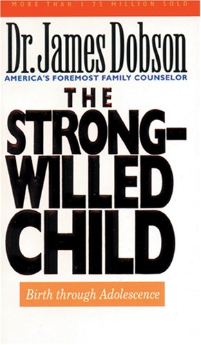 9780842359245: The Strong-Willed Child