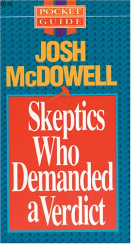 Skeptics Who Demanded a Verdict (Pocket Guides) (0842359257) by McDowell, Josh D.