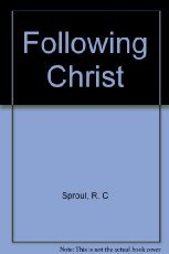 Following Christ (0842359370) by R. C. Sproul
