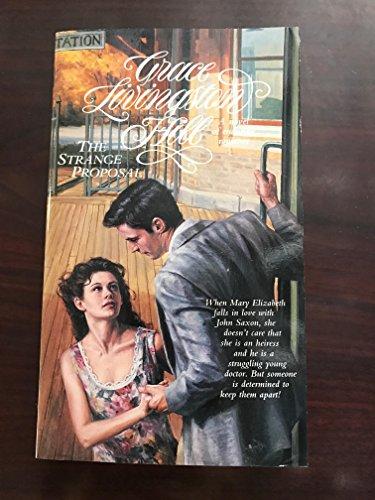 9780842359443: The Strange Proposal (Grace Livingston Hill Series)