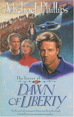 9780842359580: Dawn of Liberty (Secret of the Rose #4)