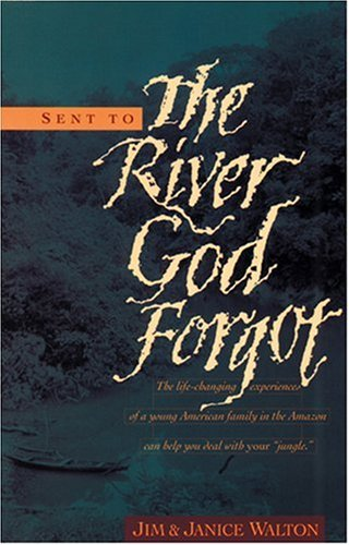 Sent to the River God Forgot: Jim Walton; Janice