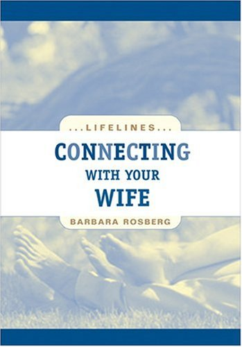 9780842360203: Connecting with Your Wife (Life Lines)