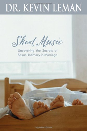 9780842360234: Sheet Music: Uncovering the Secrets of Sexual Intimacy in Marriage