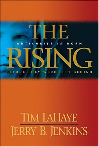 The Rising: Antichrist Is Born (Before They: LaHaye, Tim; Jenkins,
