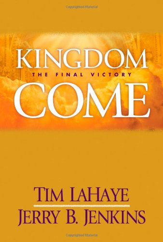 9780842360616: Kingdom Come: The Final Victory (Left Behind: Sequel - Main Products)