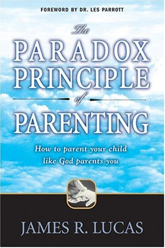 9780842361057: The Paradox Principle of Parenting