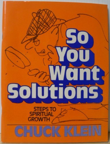 9780842361613: So You Want Solutions