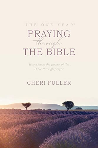 The One Year Book of Praying through the Bible (9780842361781) by Cheri Fuller