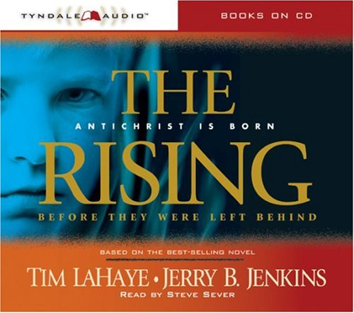 The Rising: Antichrist Is Born (Before They Were Left Behind, Book 1) (0842361952) by Tim LaHaye; Jerry B. Jenkins