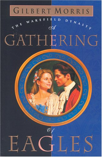 A Gathering of Eagles (The Wakefield Dynasty #7)