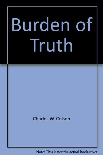 9780842363075: Burden of Truth: Defending the Truth in an Age of Unbelief