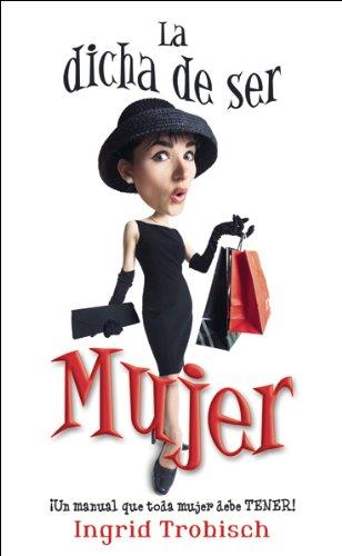 9780842363457: La Dicha de Ser Mujer (Spanish Edition)