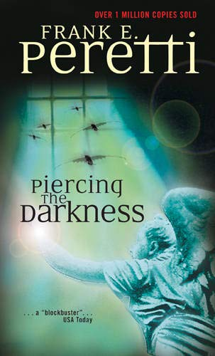 Piercing the Darkness (9780842363723) by Frank E. Peretti