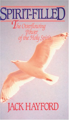 9780842364072: Spirit-Filled: The Overflowing Power of the Holy Spirit