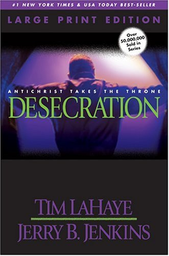 9780842365581: Desecration (Large Print): Antichrist Takes the Throne (Left Behind)