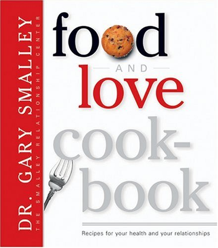 9780842365659: Food and Love Cookbook (Smalley Franchise Products)
