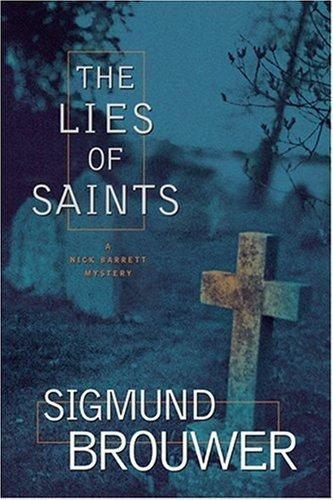 9780842365949: The Lies of Saints (Nick Barrett Mystery Series #3)