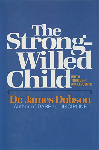9780842366618: The Strong-Willed Child