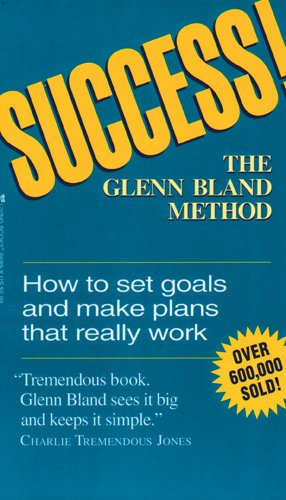 9780842366892: Success: the Glenn Bland Method: How to Set Goals and Make Plans That Really Work