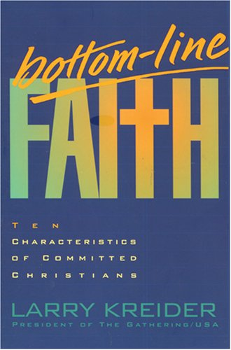 9780842369046: Bottom-Line Faith: Ten Characteristics of Committed Christians