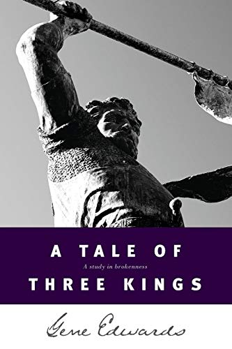 A Tale of Three Kings: A Study in Brokenness (Paperback)