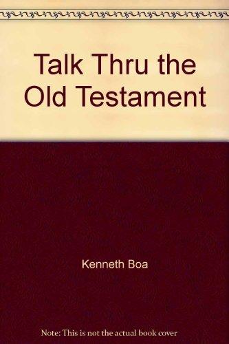 Talk Thru the Old Testament (9780842369114) by Kenneth Boa