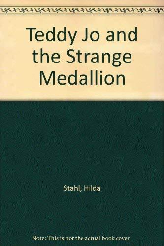 Teddy Jo and the Strange Medallion: Stahl, Hilda