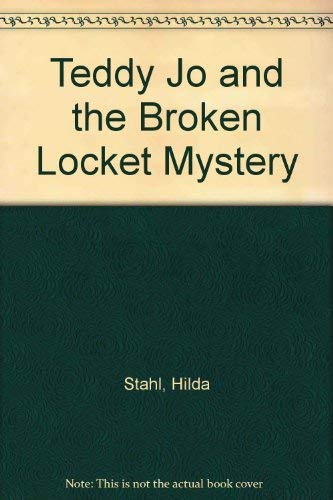 Teddy Jo and the Broken Locket Mystery (0842369686) by Stahl, Hilda
