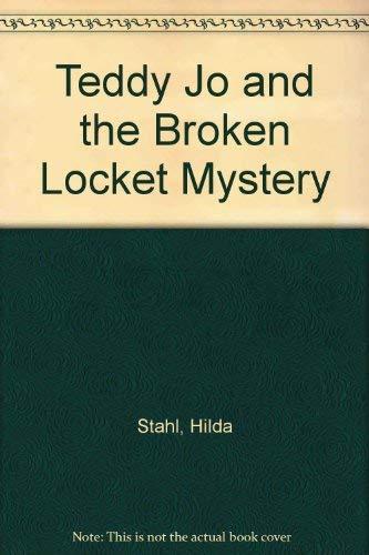 Teddy Jo and the Broken Locket Mystery (9780842369688) by Stahl, Hilda