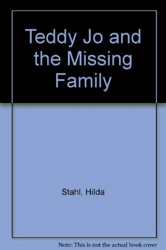 Teddy Jo and the Missing Family (0842369708) by Stahl, Hilda