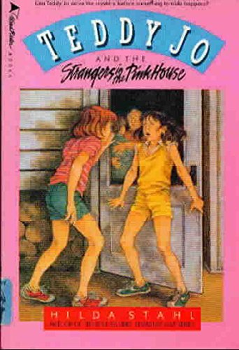 Teddy Jo and the Strangers in the Pink House (Teddy Jo Series, 4) (9780842369763) by Stahl, Hilda