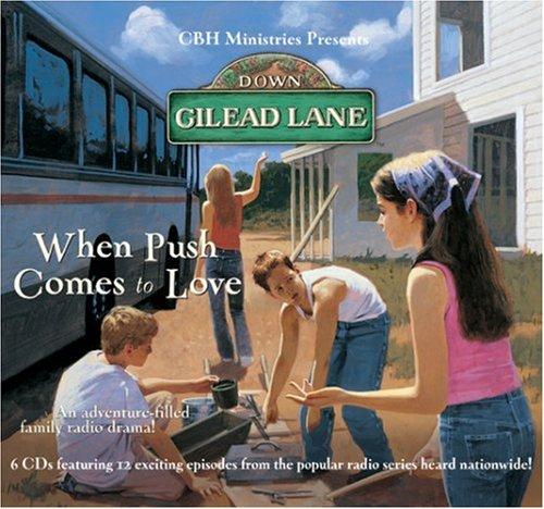 9780842369848: When Push Comes to Love (Down Gilead Lane)