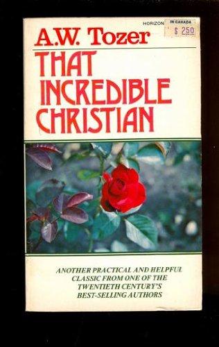 9780842370257: That Incredible Christian