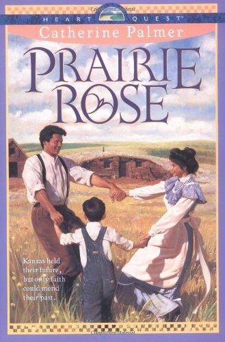 Prairie Rose (A Town Called Hope, Book 1) (0842370560) by Catherine Palmer
