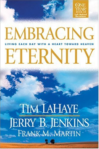 9780842371223: Embracing Eternity: Living Each Day with a Heart toward Heaven (Lahaye, Tim F.)