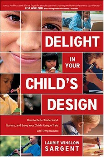 9780842371308: Delight in Your Child's Design