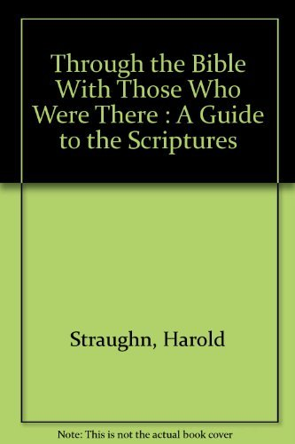 9780842371506: Through the Bible With Those Who Were There : A Guide to the Scriptures