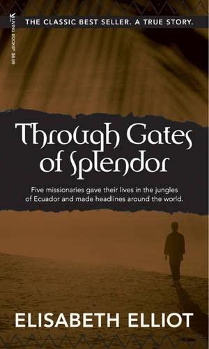 9780842371513: Through Gates of Splendor: 40th Anniversary Edition