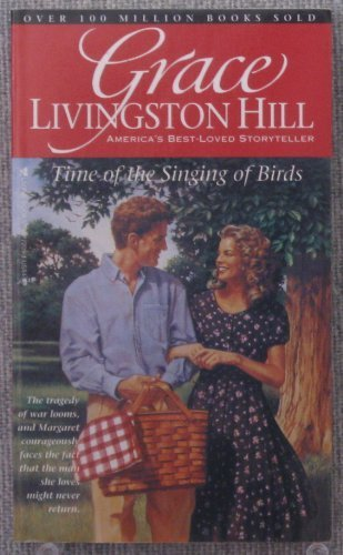 9780842372091: Time of the Singing of Birds (Grace Livingston Hill Series)
