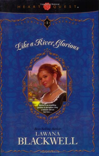 Like a River Glorious (Victorian Serenade Series #1) (9780842372268) by Lawana Blackwell